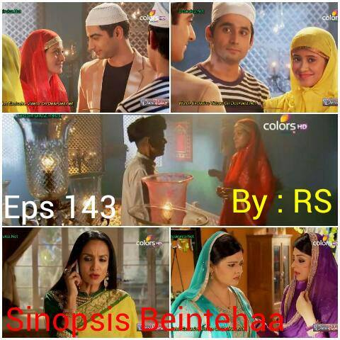 Sinopsis Beintehaa Episode 143