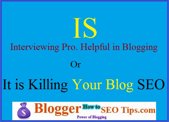 Interviewing Authority Bloggers, Benefits of Blogging, Blogging Tips