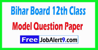 Bihar Board 12th Class Model Question Paper 2018