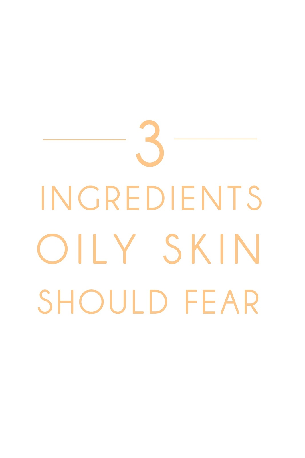 3 Ingredients Oily Skin Should Fear - www.beaucience.co.uk