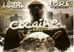 D.J. Green Lantern and N.O.RE aka Melvin Fynt Cocaine on steroids music poster.