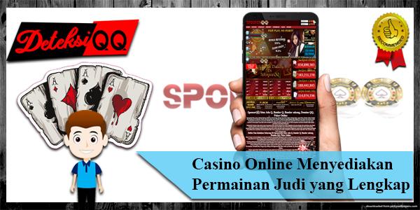 Casino Online Menyediakan Permainan Judi yang Lengkap