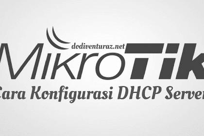 Cara Setting Router Mikrotik Sebagai DHCP Server