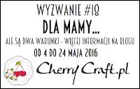 cherrycraftpl.blogspot.com/2016/05/wyzwanie-18-dla-mamy.html