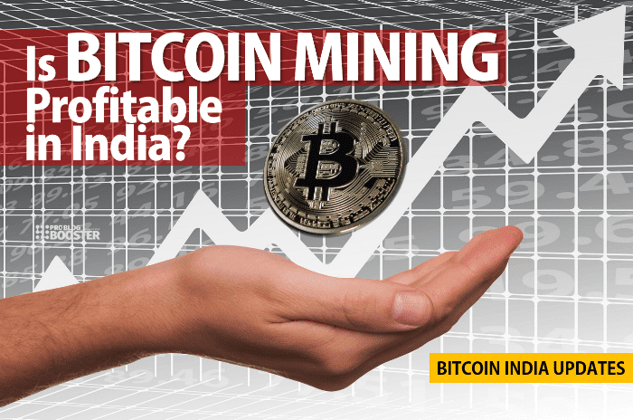 Is Bitcoin Mining Profitable in India? Bitcoin India Updates