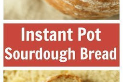Recipe - Instant Pot Sourdough Bread