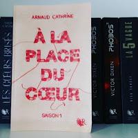 A la place du cœur d'Arnaud Cathrine