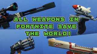 Fortnite Save the world Weapons