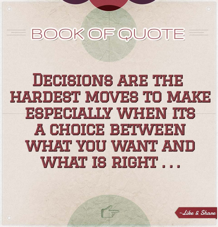 Good Choices Quotes Quotes About Making Good Choices Quotesgram
