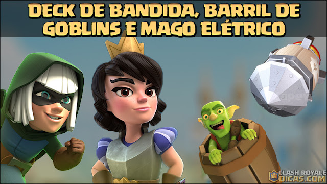 Deck de Bandida, Mago Elétrica e Barril de Goblins