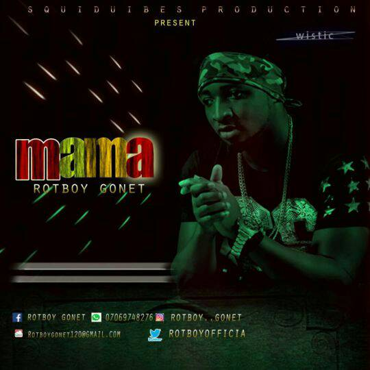 Rotboy Gonet – Mama(Prod by isong) mp3made.com.ng