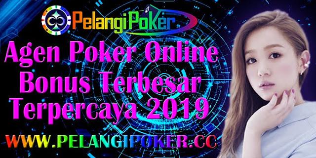 Agen-Poker-Online-Bonus-Terbesar-dan-Terpercaya-2019