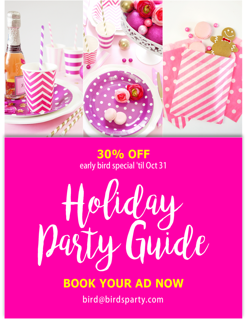 LAST DAY to grab your feature spot in our Holiday Party & Gift Guide at 30% off | BirdsParty.com