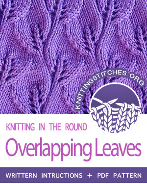 Circular Knitting - Written instructions for Overlapping Leaves stitch in the round. #knit #CircularKnitting #knittingintheround