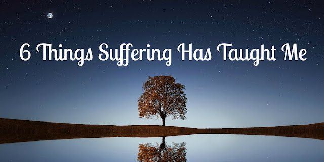 6 Things Suffering Has Taught Me - Hebrews 12:1-12