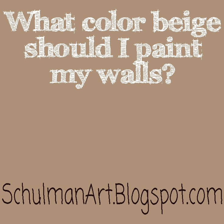 Beige paint colors | beige | Read more on http://schulmanart.blogspot.com/2011/09/what-color-beige-should-i-paint-my.html