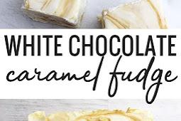 Delicious White Chocolate Caramel Fudge Recipe