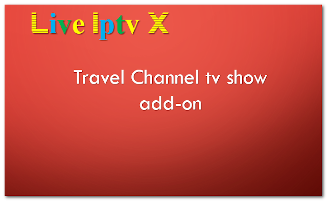 Travel Channel tv show addon