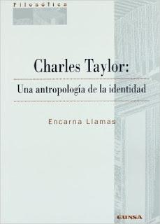 Charles Taylor: Una antropología de la identidad - Encarna Llamas
