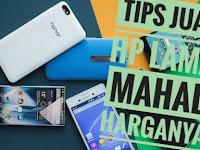 Tips biar HP smartphone Android Second terjual mahal