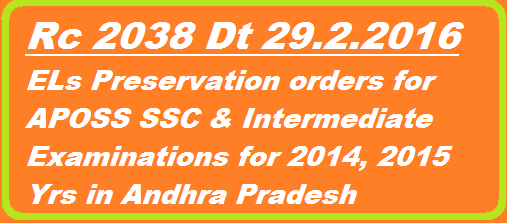 Rc 2038 Dt 29.02.2016 APOSS Andhra Pradesh Open School Society SSC Intermediate Public Examinations in 2014 and 2015 Preservation of Earned leaves for Teaching and Non Teaching employees involved in conduct of examinations in Summer Vacations http://www.paatashaala.in/2016/03/rc-2038-aposs-examinations-earned-leaves-els-preservation-orders-andhra-pradesh.html