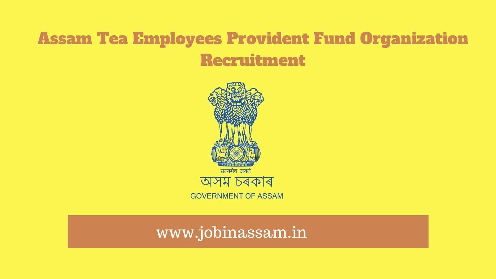 Assam Tea Employees Provident Fund Organization Recruitment