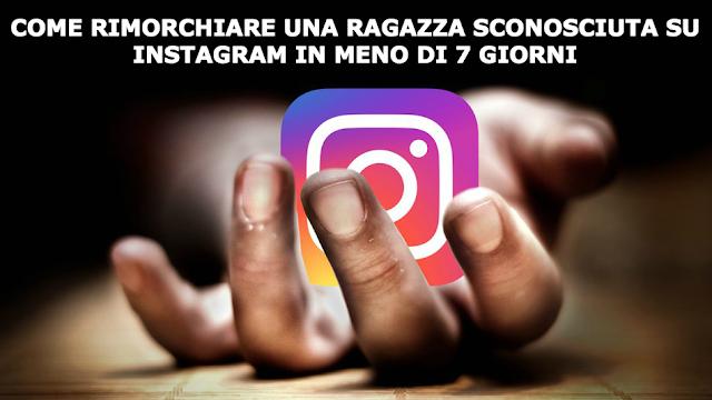 rimorchiare una ragazza sconosciuta su instagram in 7 giorni