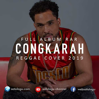Congkarah Reggae Cover Terbaru 2019 Mp3 Full Rar