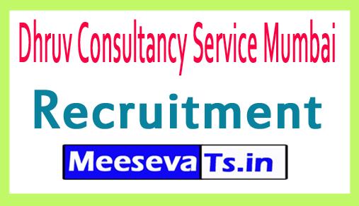 Dhruv Consultancy Service Mumbai Recruitment