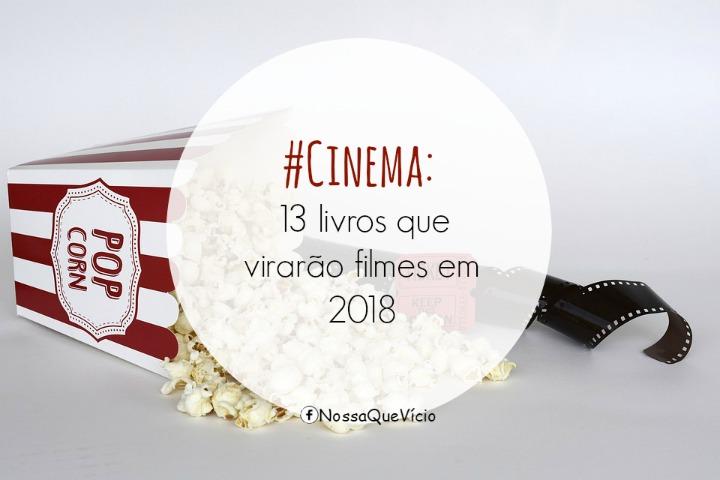 13 LIVROS QUE VIRARÃO FILMES EM 2018