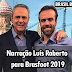 Narração Luís Roberto para Brasfoot 2019