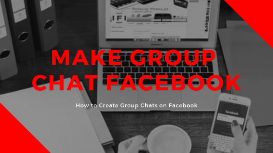 How To Start A Group Chat On Facebook<br/>