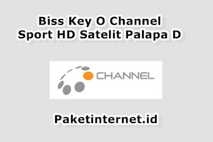 √ Update Biss Key O Channel Hari Ini Sport HD Agustus 2020 Satelit Palapa D