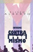 http://mariana-is-reading.blogspot.com/2018/01/informe-contra-mi-mismo-eliseo-alberto.html