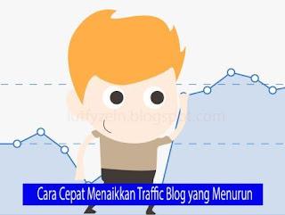 Solusi jitu melejitkan kembali traffic blog  31 Cara Meningkatkan Traffic Visitor pada Blog