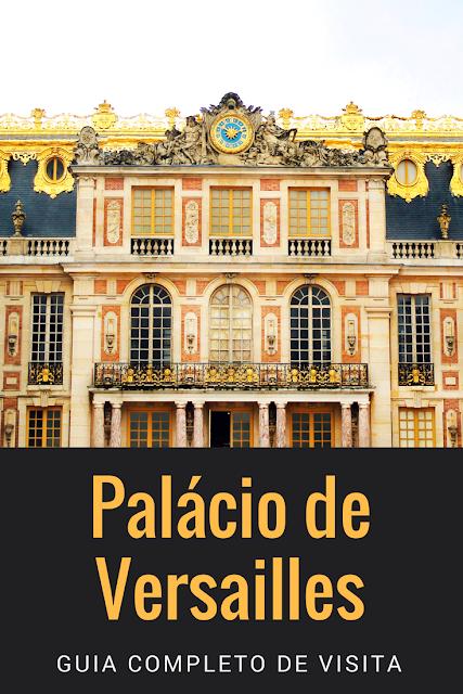 Guia completo de visita do Palácio de Versailles