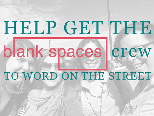 Help get the Blank Spaces Crew to WORD ON THE STREET
