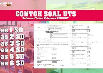 Contoh Soal UTS SD Kelas 1, 2, 3, 4, 5, 6 Semua Mata Pelajaran Referensi Revisi Terbaru