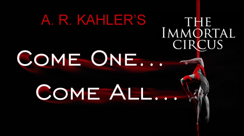 Book Blast: The Immortal Circus by A.R. Kahler