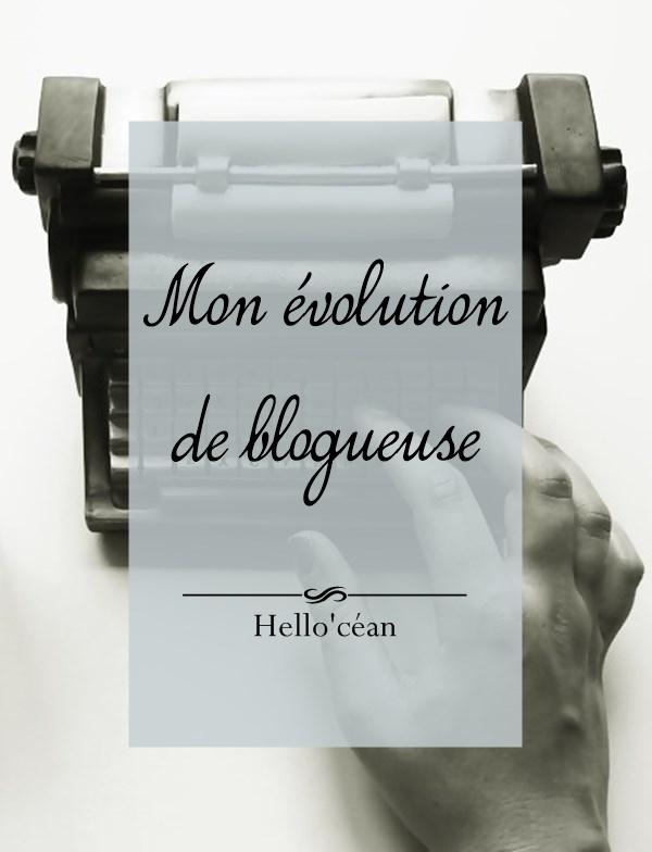 Mon évolution en tant que blogueuse