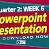 PowerPoint Presentation (Quarter 2: WEEK 6)