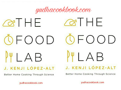 Download ebook The Food Lab: Better Home Cooking Through Science by J. Kenji López-Alt