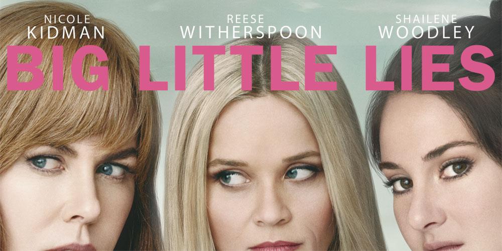 5 Verdades e 1 Mentira sobre 'Big Little Lies', a série de suspense e drama que você vai amar