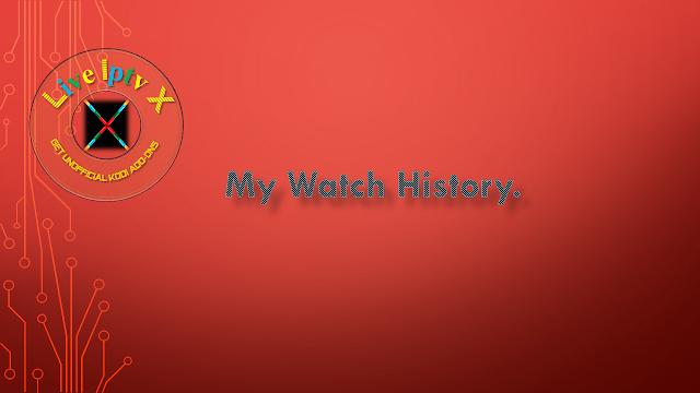 My Watch History.