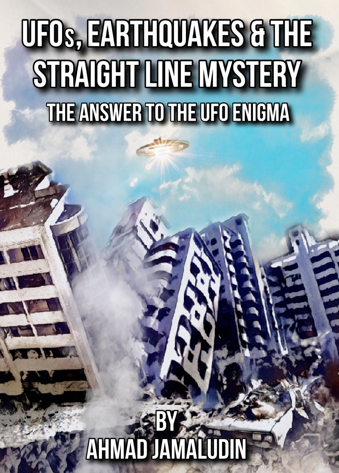 UFOs, Earthquakes and the Straight Line Mystery The Answer to the UFO Enigma