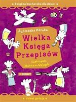 """Agnieszka Górska, """"Wielka księga przepisów"""""""