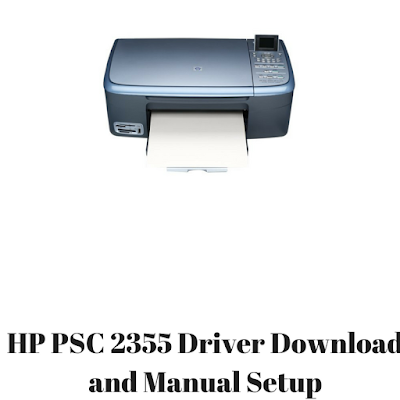 HP PSC 2355 Driver Download and Manual Setup