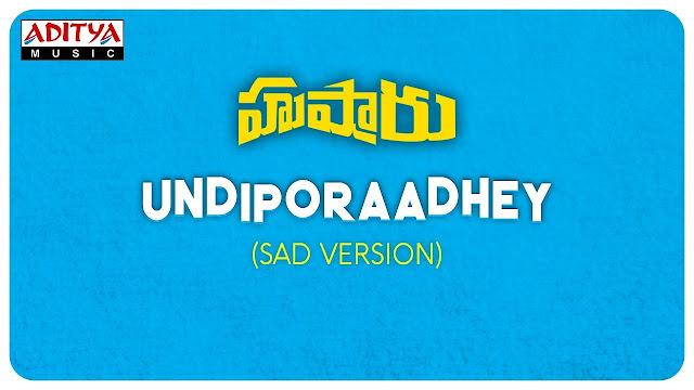 Undiporaadhey (Sad Version) Telugu Song Lyrics - Hushaaru (2018)