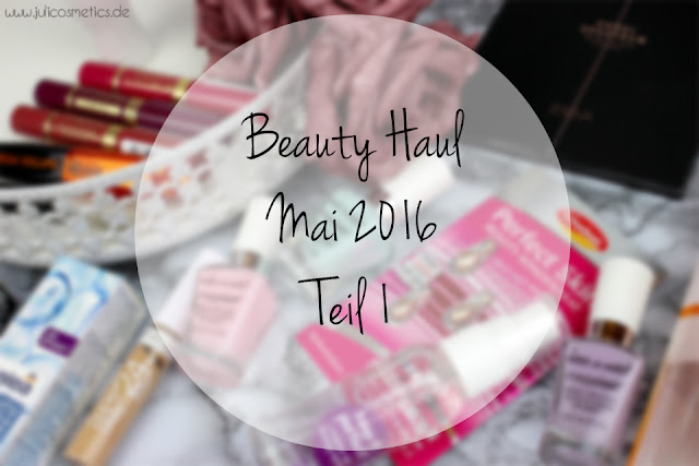 Beauty-Haul-Mai-2016