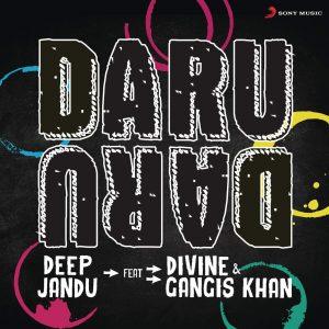 Daru Daru Divine & Gangis Khan Deep Jandu (2016) Punjabi